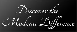 Discover the Modena Difference